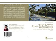 Обложка Symmetric Models, Singular Cardinal Patterns, and Indiscernibles