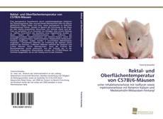 Bookcover of Rektal- und Oberflächentemperatur von C57Bl/6-Mäusen
