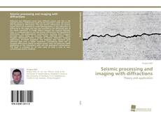 Couverture de Seismic processing and imaging with diffractions
