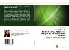 Bookcover of Metalloxid-Kohlenstoffnanoröhren- Komposite für elektrische Bauteile
