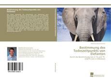 Borítókép a  Bestimmung des Todeszeitpunkts von Elefanten - hoz
