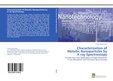 Bookcover of Characterization of Metallic Nanoparticles by X-ray Spectroscopy