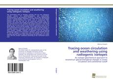 Обложка Tracing ocean circulation and weathering using radiogenic isotopes