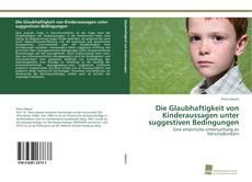 Capa do livro de Die Glaubhaftigkeit von Kinderaussagen unter suggestiven Bedingungen