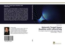 Bookcover of Heterotic Target Space Dualities with cohomCalg