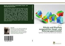 Couverture de Nitrate und Disulfate ausgewählter Haupt- und Nebengruppenmetalle
