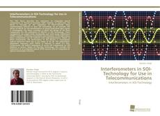 Copertina di Interferometers in SOI-Technology for Use in Telecommunications