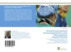 Couverture de Schmerzmanagment Knieendoprothese- eine Retrospektive Vergleichstudie