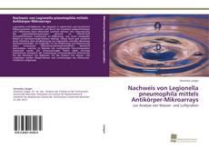 Buchcover von Nachweis von Legionella pneumophila mittels Antikörper-Mikroarrays