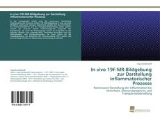 In vivo 19F-MR-Bildgebung zur Darstellung inflammatorischer Prozesse kitap kapağı