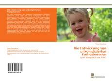 Buchcover von Die Entwicklung von unkomplizierten Frühgeborenen
