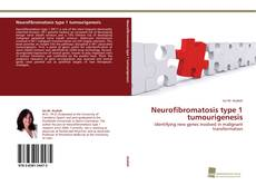 Bookcover of Neurofibromatosis type 1 tumourigenesis