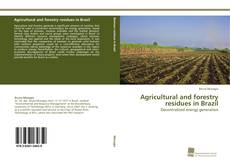 Capa do livro de Agricultural and forestry residues in Brazil