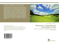 Copertina di Behaviour of glyphosate and ampa in soils