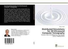 Bookcover of Distributed Simulations for 3D Ultrasound Computer Tomography