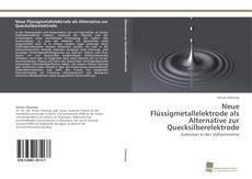 Buchcover von Neue Flüssigmetallelektrode als Alternative zur Quecksilberelektrode