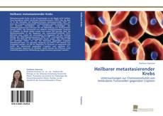 Bookcover of Heilbarer metastasierender Krebs