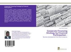 Bookcover of Corporate Financing Strategy by Financial Participation -