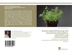 Bookcover of Aroma-Identifizierung mit Gaschromatographie, Sensorik und Chemometrik