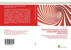 Bookcover of Österreich-Ungarn und die nordischen Neutralen 1914–1917