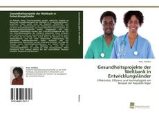 Gesundheitsprojekte der Weltbank in Entwicklungsländer kitap kapağı