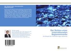 Bookcover of Der Nutzen einer internationalen Regionenmarke