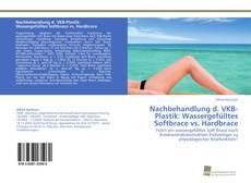 Capa do livro de Nachbehandlung d. VKB-Plastik: Wassergefülltes Softbrace vs. Hardbrace