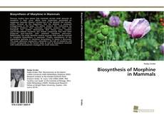Couverture de Biosynthesis of Morphine in Mammals