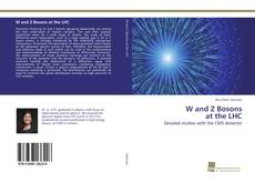 Bookcover of W and Z Bosons at the LHC
