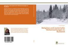 Bookcover of Religiöse und esoterische Heilserwartungen in Russland
