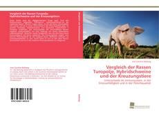 Vergleich der Rassen Turopolje, Hybridschweine und der Kreuzungstiere kitap kapağı