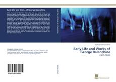Bookcover of Early Life and Works of George Balanchine
