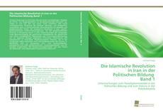 Couverture de Die Islamische Revolution in Iran in der Politischen Bildung Band 1