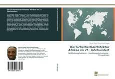 Bookcover of Die Sicherheitsarchitektur Afrikas im 21. Jahrhundert