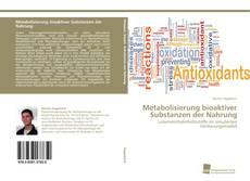 Capa do livro de Metabolisierung bioaktiver Substanzen der Nahrung