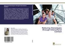 Reducing Stereotypes through Intercultural Contact kitap kapağı