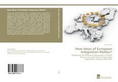 How Ideas of European Integration Matter? kitap kapağı