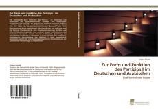 Bookcover of Zur Form und Funktion des Partizips I im Deutschen und Arabischen