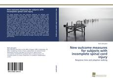 Bookcover of New outcome measures for subjects with incomplete spinal cord injury