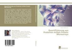 Bookcover of Quantifizierung von Proteinen mittels Protein Microarrays