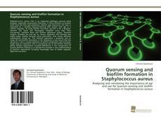 Bookcover of Quorum sensing and biofilm formation in Staphylococcus aureus
