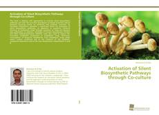 Bookcover of Activation of Silent Biosynthetic Pathways through Co-culture