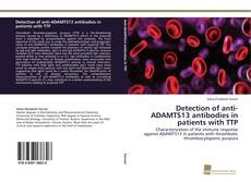 Bookcover of Detection of anti-ADAMTS13 antibodies in patients with TTP