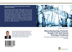 Couverture de Manufacturing Clinical-Grade Cell and Gene Therapy Products