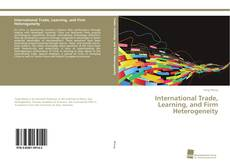 International Trade, Learning, and Firm Heterogeneity的封面