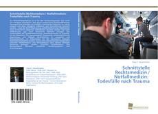 Couverture de Schnittstelle Rechtsmedizin / Notfallmedizin: Todesfälle nach Trauma