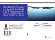 Bookcover of Cryogenic Beam Loss Monitoring for the LHC