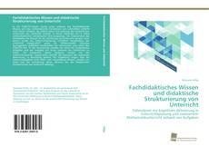 Bookcover of Fachdidaktisches Wissen und didaktische Strukturierung von Unterricht