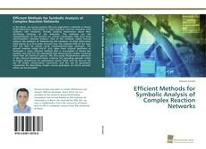 Bookcover of Efficient Methods for Symbolic Analysis of Complex Reaction Networks