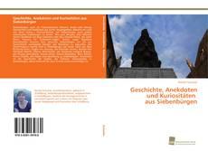 Bookcover of Geschichte, Anekdoten und Kuriositäten aus Siebenbürgen